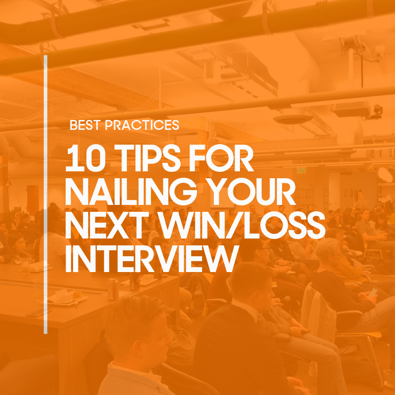 10 Best Practices to Guarantee Insightful Win/Loss Interviews