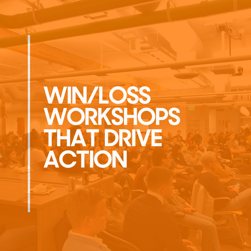 Win/Loss Workshops: Five Steps to Turn Program Insights into Action