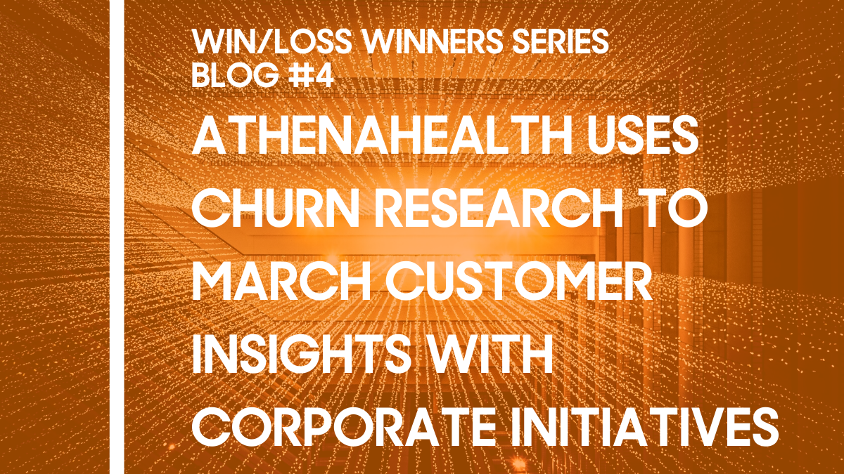 Athenahealth Uses Churn Research to Match Customer Insight with Corporate Initiatives