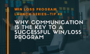 Win Loss Analysis Communication Plan