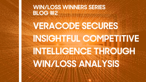 Veracode Secures Insightful Competitive Intelligence Through Win/Loss Analysis